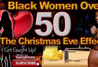 Black Women Over 50 & The Christmas Eve Effect! - The LanceScurv Show