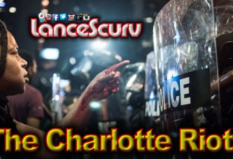 The Charlotte Riots: Where Should Black People Focus Their Frustrations? - The LanceScurv Show