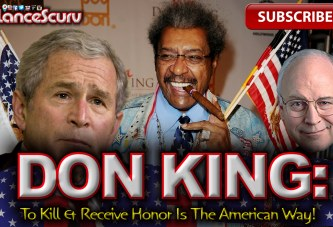 Don King: To Kill & Receive Honor Is The American Way! - The LanceScurv Show
