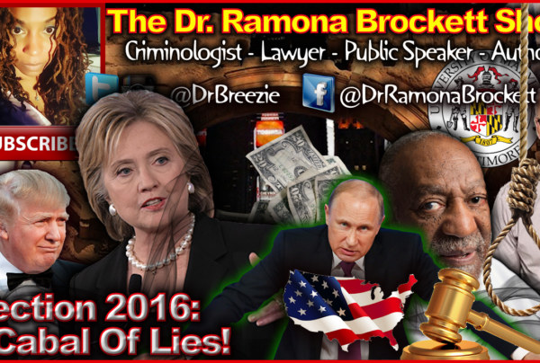 Election 2016: A Cabal Of Lies! – The Dr. Ramona Brockett Show