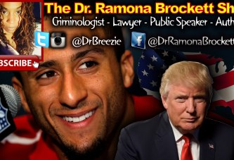 Trump's America: From Kaepernick's Mouth To The Voter's Ears! - The Dr. Ramona Brockett Show