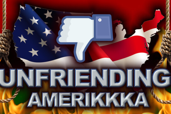 Unfriending Amerikkka: It's Not As Difficult As You Think! - The LanceScurv Show