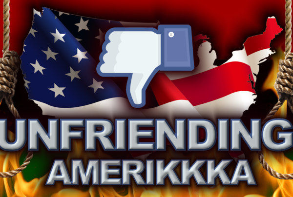 Unfriending Amerikkka: It's Not As Difficult As You Think! – The LanceScurv Show