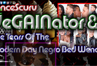 The VeGAINator Says NO To Dating Any More Black Women! - The LanceScurv Show