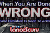 When You Are Done Wrong Divine Elevation Is Soon To Arrive! - The LanceScurv Show