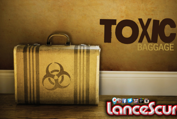 You'll NEVER Win In The Race For Love Carrying The Toxic Baggage From Your Past! – The LanceScurv Show