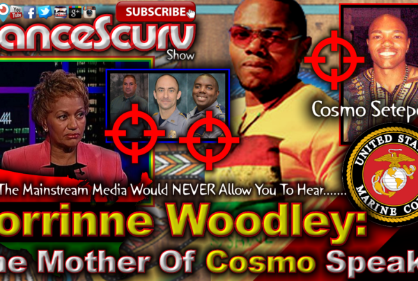 "Corrinne Woodley: The Mother Of Gavin ""Cosmo"" Long Speaks! – The LanceScurv Show"