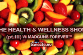 The Health & Wellness Finale w/ MADGUNS FOREVER™ (Pt. 3) - The LanceScurv Show
