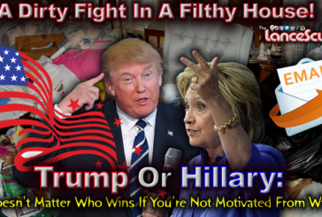 Trump Or Hillary 2016: It Doesn't Matter Who Wins If You're Not Motivated From Within!