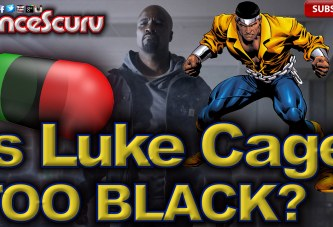 Is Luke Cage Too Black? - The LanceScurv Show