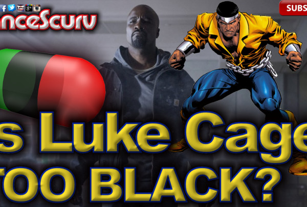 Is Luke Cage Too Black? – The LanceScurv Show
