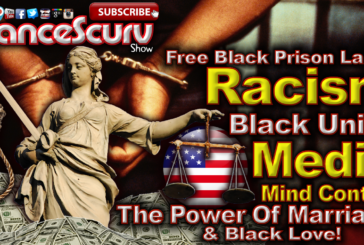 Free Prison Labor, Racism, Media Mind Control & The Power Of Black Love! - LanceScurv Show