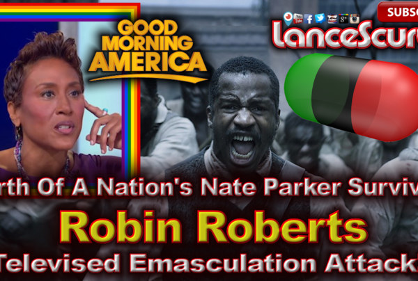 Birth Of A Nation's Nate Parker Survives Robin Roberts Televised Emasculation Attack! – The LanceScurv Show
