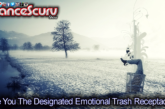 Are You The Designated Emotional Trash Receptacle Responsible For Other People's Toxicities?