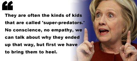 Hillary Clinton - Super Predators