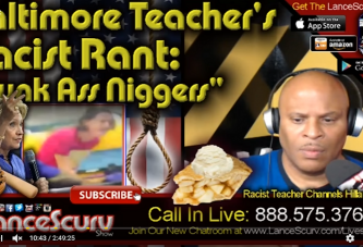 Racist Rant By Baltimore City Teacher Toward Black Students Caught On Video! - The LanceScurv Show