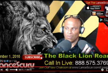 Black Lives Splatter While White Lies Matter: The Black Lion Roars! – The LanceScurv Show