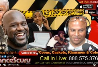 'Coons, Caskets, Klansmen & Colored's: Will It Ever End? - The LanceScurv Show
