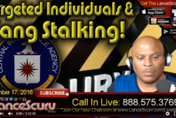Targeted Individuals, Gang Stalking Techniques & The RH Negative Blood Type Takedown! – The LanceScurv Show