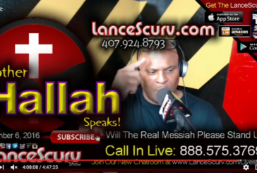Brother Hallah Speaks: Will The Real Messiah Please Stand Up? – The LanceScurv Show