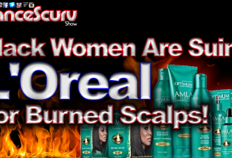 Black Women Are Suing L'Oreal For Their Burned Scalps! - The LanceScurv Show