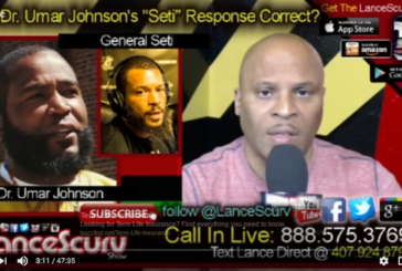 "Was Dr. Umar Johnson's ""General Seti"" Response Correct? – The LanceScurv Show"