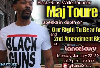 BLACK GUNS MATTER: Maj Toure On Bearing Arms & Our 2nd Amendment Rights! - The LanceScurv Show
