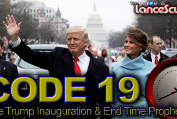 CODE 19: Donald Trump's Inauguration & It's Importance In End Time Prophesy! - The LanceScurv Show