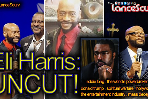 Actor Eli Harris: The Final Word On Bishop Eddie Long & Other Deep Topics! – The LanceScurv Show