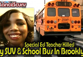 Special Ed Teacher Killed By SUV & School Bus In Brooklyn New York! - The LanceScurv Show