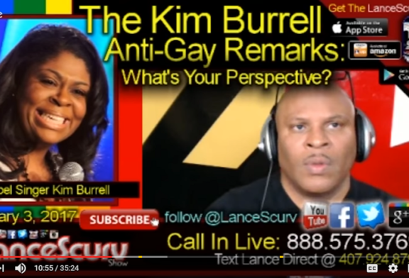 The Kim Burrell Anti-Gay Remarks: What's Your Perspective? – The LanceScurv Show
