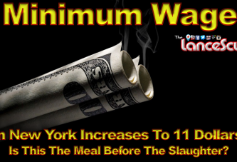 MINIMUM WAGE In New York Increases To 11 Dollars: Is This The Meal Before The Slaughter? - The LanceScurv Show