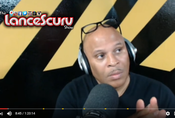 We As Black People Will Never Get Anywhere If We're Not Willing To Sacrifice! – The LanceScurv Show