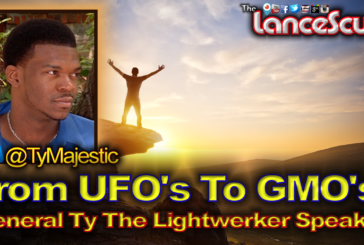 From UFO's To GMO's: General Ty The LightWerker Speaks! - The LanceScurv Show