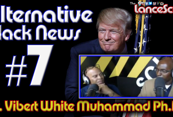 Alternative Black News Episode # 7 with Dr. Vibert Muhammad on The LanceScurv Show