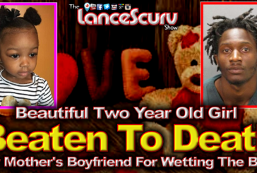Child Beaten To Death By Mother's Boyfriend For Wetting The Bed! - The LanceScurv Show