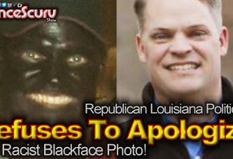 Republican Politician Refuses To Apologize For Racist Blackface Photo! - The LanceScurv Show