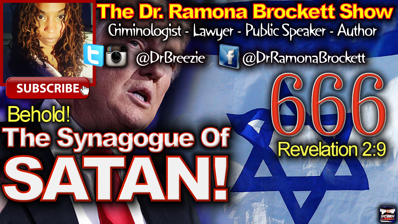 Behold: The Synagogue Of Satan - The Dr. Ramona Brockett Show