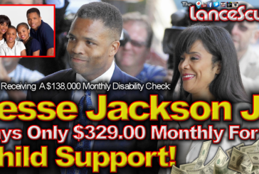 Jesse Jackson Jr. Pays Only $329.00 Monthly For Child Support! - The LanceScurv Show