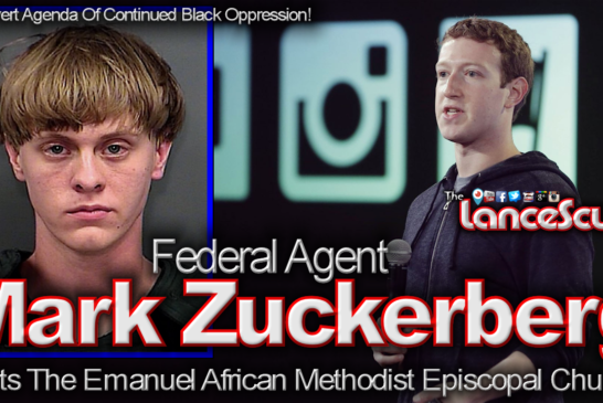 Federal Agent Mark Zuckerberg: The Reincarnation Of Dylann Roof? – The LanceScurv Show