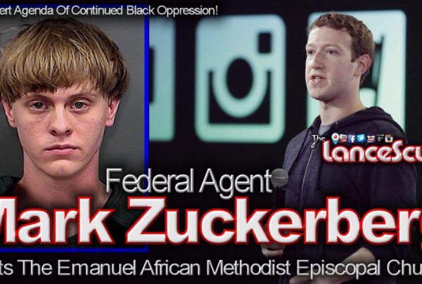 Federal Agent Mark Zuckerberg: The Reincarnation Of Dylann Roof? – The LanceScurv Show