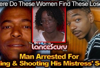 Man Arrested For Killing & Shooting His Mistress' Son! - The LanceScurv Show