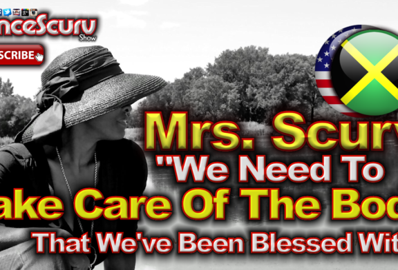 We Need To Take Care Of The Body That We've Been Blessed With! – The LanceScurv Show