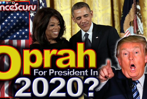 Oprah Winfrey For President In 2020: The Perfect Antidote For Donald Trump! – The LanceScurv Show