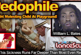 Pedophile Caught Molesting Child At Playground In Kansas City Missouri! - The LanceScurv Show