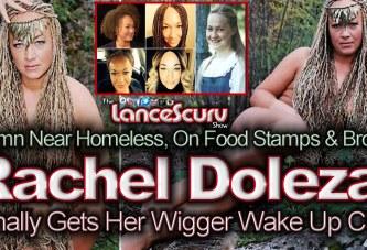 Rachel Dolezal Gets Her Wigger Wake Up Call! - The LanceScurv Show