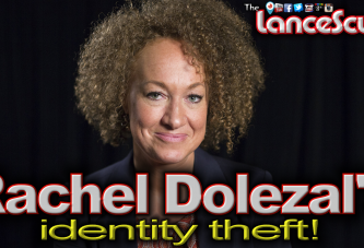 Rachel Dolezal's Identity Theft: Are White Women Entitled To Blackness Too? - The LanceScurv Show
