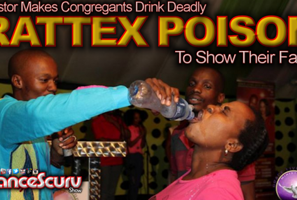 Pastor Makes Congregants Drink Deadly Rattex Poison To Show Their Faith! – The LanceScurv Show