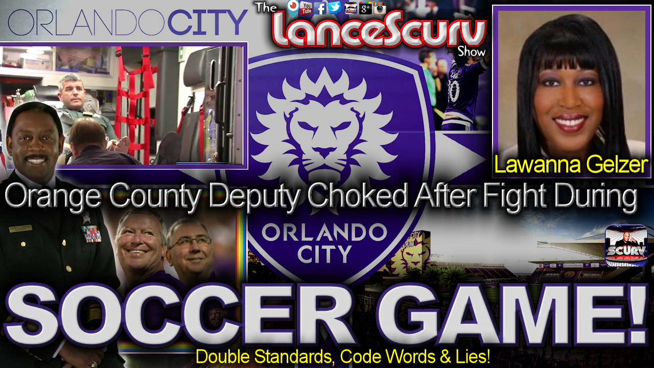 Orange County Deputy Choked In Fight After Orlando City Soccer Game! - The LanceScurv Show