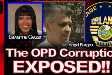 The Orlando Police Department Angel Burgos Corruption Cover-up Exposed! - Lawanna Gelzer SPEAKS!